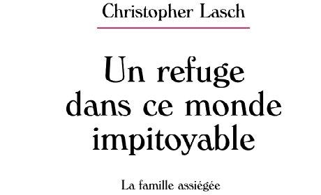 Christopher Lasch, La famille assiégée. Un refuge dans ce monde impitoyable