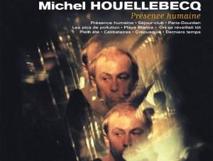 """""""Présence humaine"""", l'album de Michel Houellebecq chez Tricatel."""