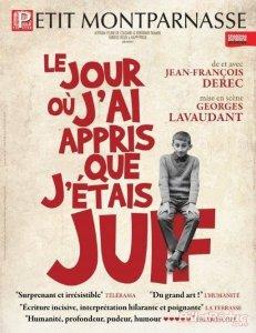 Le jour où j'ai appris que j'étais Juif, dernier succès de Jean-François Derec, notamment à Avignon et au théâtre du Petit Montparnasse